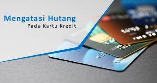 mengatasi masalah hutang kartu kredit